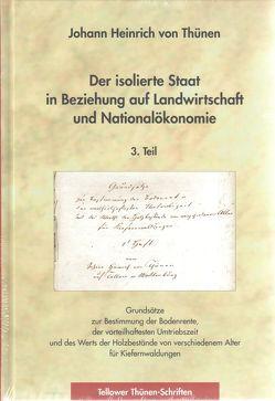 Der isolierte Staat in Beziehung auf Landwirtschaft und Nationalökonomie : 3. Teil von Thünen,  Johann H von, Thünen-Museum-Tellow in Mecklenburg u. Thünengesellschaft e.V.