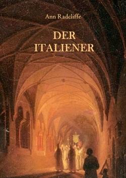 Der Italiener oder Der Beichtstuhl der Schwarzen Büßenden von Radcliffe,  Ann, Weber,  Maria
