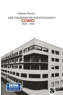 Der Italienische Rationalismus: Architektur in Como 1924 – 1942 von Novati,  Alberto