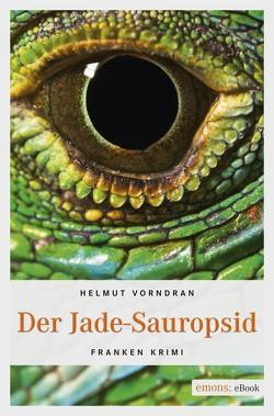Der Jade-Sauropsid von Vorndran,  Helmut