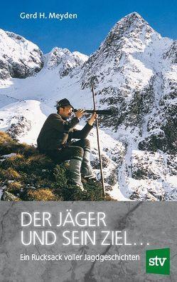 Der Jäger und sein Ziel … von Meyden,  Gerd H