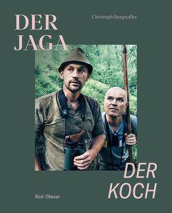 Der Jaga und der Koch (Limitierte Sonderausgabe) von Burgstaller,  Christoph, Meisinger,  Werner, Moretti,  Tobias, Obauer,  Rudolf, Walcher,  Armin