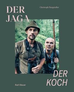 Der Jaga und der Koch von Burgstaller,  Christoph, Meisinger,  Werner, Obauer,  Rudolf, Walcher,  Armin