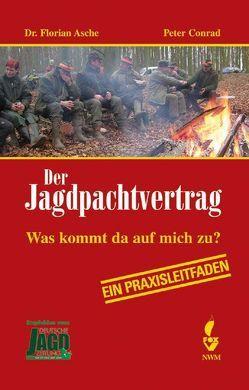 Der Jagdpachtvertrag von Asche,  Florian, Conrad,  Peter