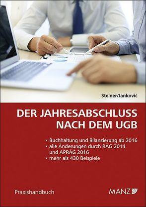 Der Jahresabschluss nach dem UGB von Jankovic,  Aleksandar, Steiner,  Christian