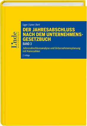 Der Jahresabschluss nach dem Unternehmensgesetzbuch, Band 3 von Bertl,  Romuald, Egger,  Anton