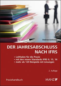 Der Jahresabschluss nach IFRS von Jankovic,  Aleksandar, Steiner,  Christian