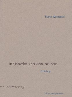 Der Jahreskreis der Anna Neuherz von Kolleritsch,  Alfred, Weinzettl,  Franz