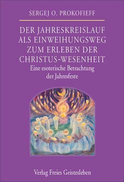 Der Jahreskreislauf als Einweihungsweg zum Erleben der Christus-Wesenheit von Preuss,  Ursula, Prokfieff,  Sergej O.