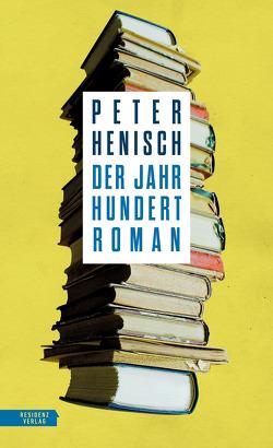 Der Jahrhundertroman von Henisch,  Peter