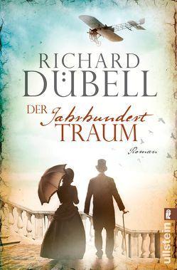 Der Jahrhunderttraum von Dübell,  Richard