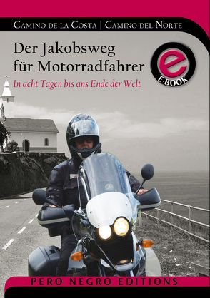 Der Jakobsweg für Motorradfahrer Camino de la Costa | Camino del Norte – eBook von Hützen,  Rod