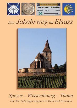 Der Jakobsweg im Elsass von Bahmüller,  Hans J, Kopp,  Heribert, Kopp,  Ursula