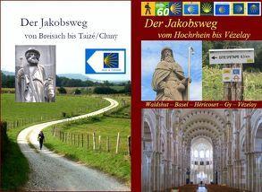 Der Jakobsweg von Thann bis Vézelay von Bahmüller,  Hans J, Burkhardt,  Berthold