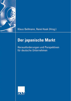 Der japanische Markt von Bellmann,  Klaus, Haak,  René, Kosuge,  Junichi