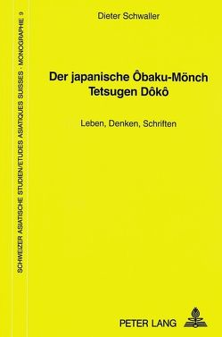 Der japanische Ôbaku-Mönch Tetsugen Dôkô von Schwaller,  Dieter