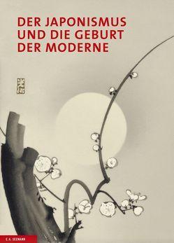 Der Japonismus und die Geburt der Moderne von Belgin,  Tayfun, House,  John, Irvine,  Gregory, Rüger,  Axel, Schiermeier,  Kris, Yokomizo,  Hiroko