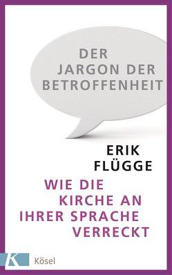Der Jargon der Betroffenheit von Flügge,  Erik