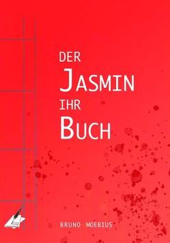 Der Jasmin ihr Buch von Moebius,  Bruno