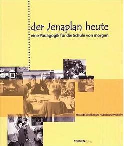 Der Jenaplan heute von Eichelberger,  Harald, Wilhelm,  Marianne