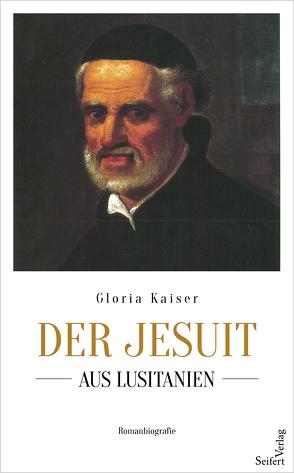 Der Jesuit aus Lusitanien von Kaiser,  Gloria