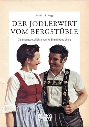 Der Jodlerwirt vom Bergstüble von Lingg,  Bernhard