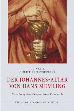 Der Johannes-Altar von Hans Memling von Christiaan,  Struelens, Julia,  Selg