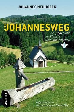 Der Johannesweg von Fehringer,  Andrea, Koepf,  Thomas, Neuhöfer,  Johannes