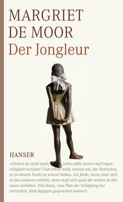 Der Jongleur von Beuningen,  Helga van, de Moor,  Margriet