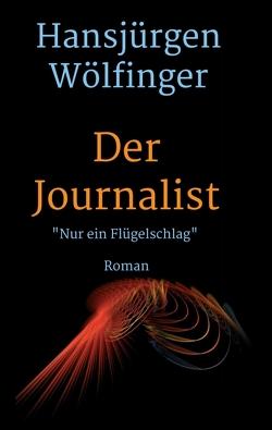 Der Journalist von Wölfinger,  Hansjürgen
