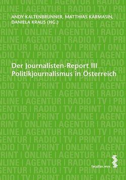 Der Journalisten-Report III von Kaltenbrunner,  Andy, Karmasin,  Matthias, Kraus,  Daniela