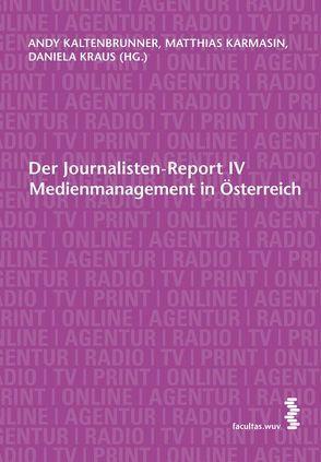 Der Journalisten-Report IV von Kaltenbrunner,  Andy, Karmasin,  Matthias, Kraus,  Daniela