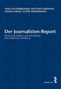Der Journalisten-Report von Kaltenbrunner,  Andy, Karmasin,  Matthias, Kraus,  Daniela, Zimmermann,  Astrid