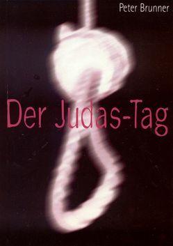 Der Judas-Tag von Brunner,  Peter