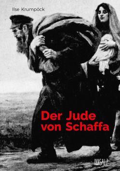 Der Jude von Schaffa von Krumpöck,  Ilse