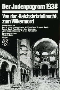 Der Judenpogrom 1938 von Barkai,  Avraham, Benz,  Wolfgang, Graml,  Hermann, Kwiet,  Konrad, Maurer,  Trude, Mommsen,  Hans, Moser,  Jonny, Peck,  Abraham J, Pehle,  Walter H.