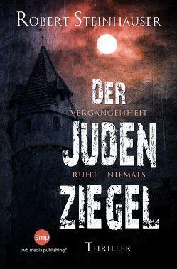 Der Judenziegel von Steinhauser,  Robert
