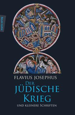 Der Jüdische Krieg und Kleinere Schriften von Güthling,  Otto, Josephus,  Flavius, Tilly,  Michael