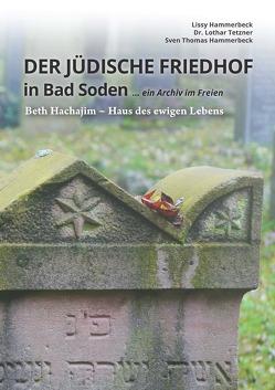 Der jüdische Friedhof in Bad Soden von Hammerbeck,  Lissy, Hammerbeck,  Sven Thomas, Tetzner,  Lothar