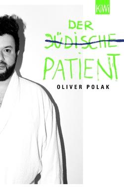 Der jüdische Patient von Polak,  Oliver