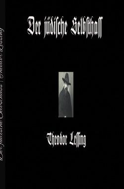 Der jüdische Selbsthass von Lessing,  Theodor