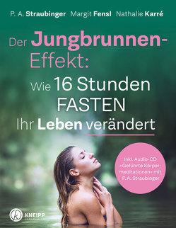 Der Jungbrunnen-Effekt inkl. Audio CD von Fensl,  Margit, Karré,  Nathalie, Straubinger,  P.A.