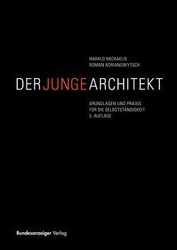 Der junge Architekt von Adrianowytsch,  Roman, Michaelis,  Harald