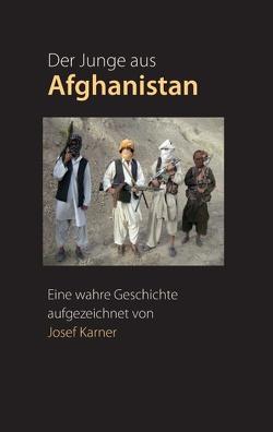 Der Junge aus Afghanistan von Karner,  Josef
