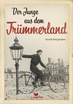 Der Junge aus dem Trümmerland von Bergmann,  Sarah