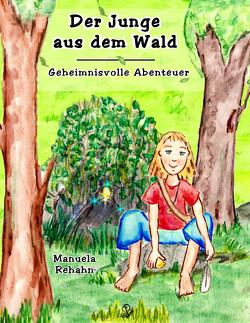 Der Junge aus dem Wald von Rehahn,  Manuela