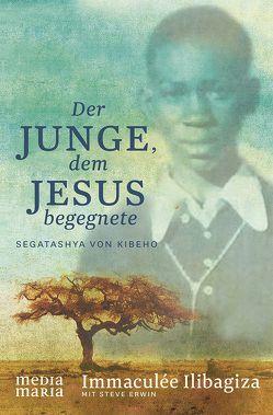 Der Junge, dem Jesus begegnete von Ilibagiza,  Immaculée