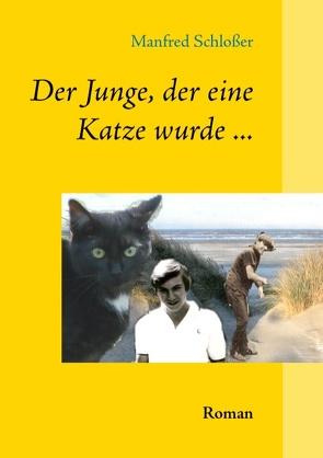 Der Junge, der eine Katze wurde … von Schlösser,  Manfred