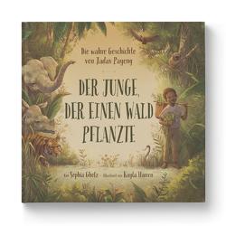 Der Junge, der einen Wald pflanzte von Harren,  Kayla, Sophia,  Gholz
