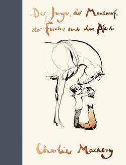 Der Junge, der Maulwurf, der Fuchs und das Pferd von Goga-Klinkenberg,  Susanne, Mackesy,  Charlie